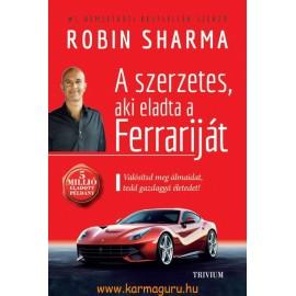 Robin Sharma: A szerzetes, aki eladta a Ferrariját