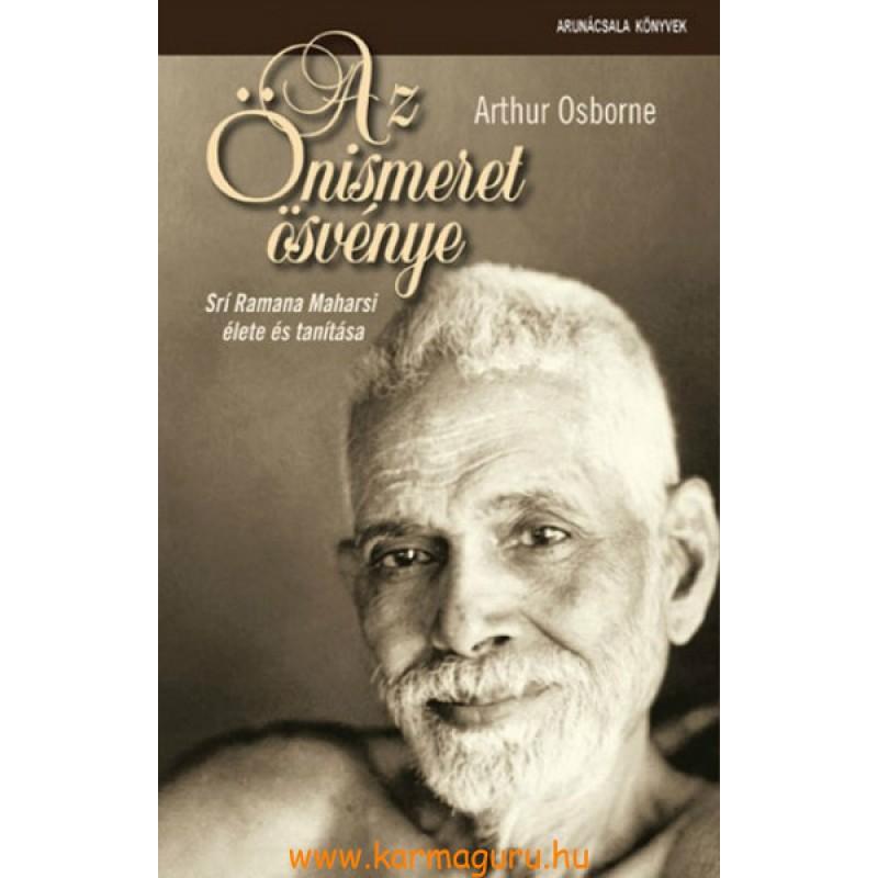 Arthur Osborne: Az Önismeret ösvénye - Srí Ramana Maharsi élete és tanítása