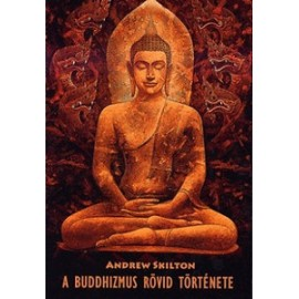 Andrew Skilton: A buddhizmus rövid története