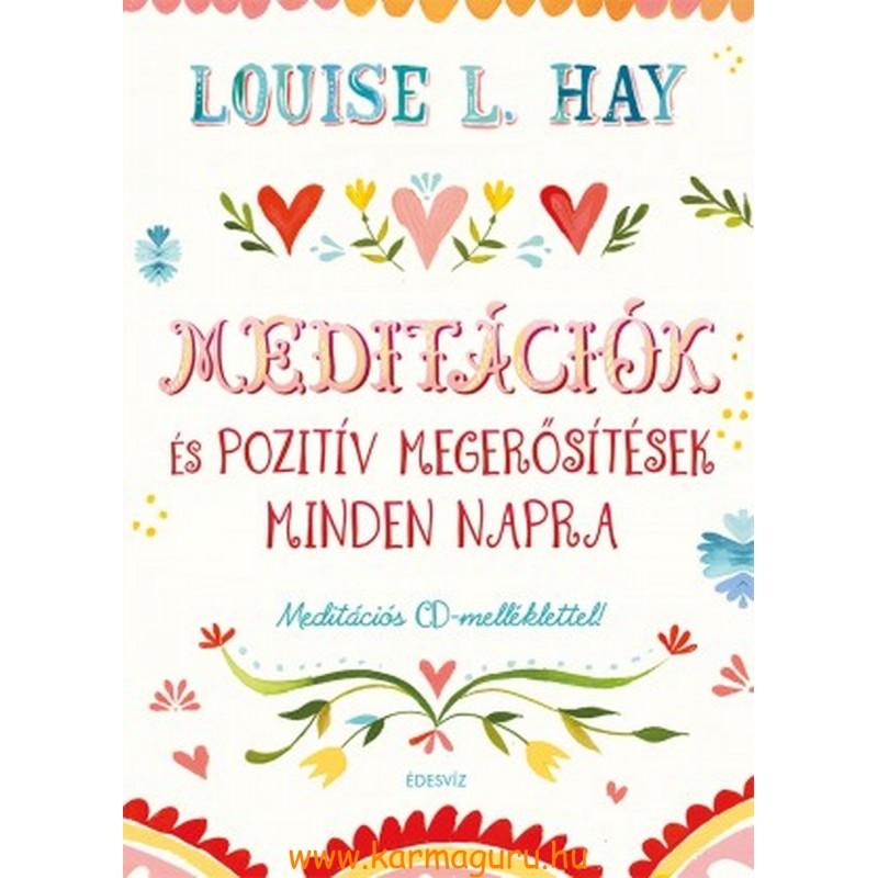 Louise L. Hay: Meditációk és  pozitív megerősítések minden napra (meditációs CD melléklettel)