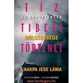Lhakpa Jese Láma: Tíz tibeti történet - Az együttérzés bölcsessége